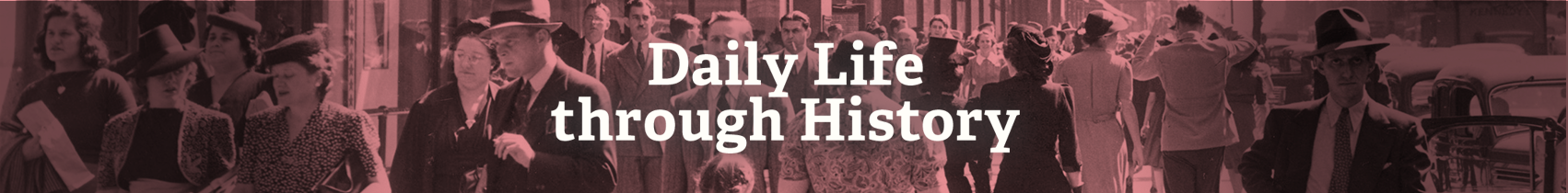 ABC-CLIO Solutions - Daily Life through History
